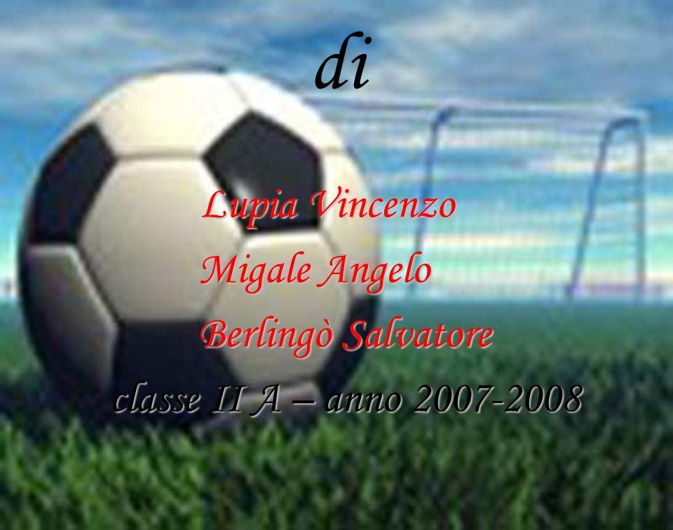 di Migale Angelo Berlingò Salvatore classe II A – anno 2007-2008