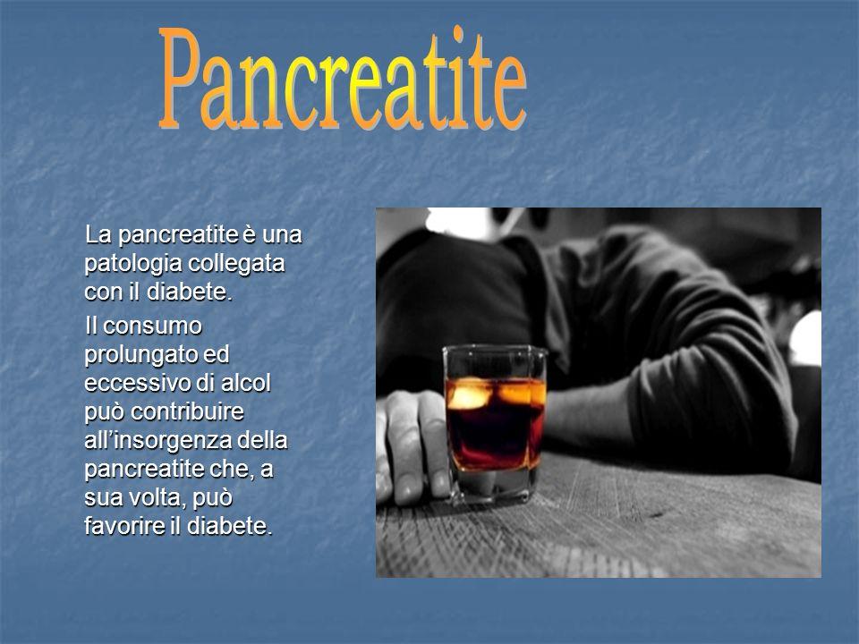 Pancreatite La pancreatite è una patologia collegata con il diabete.