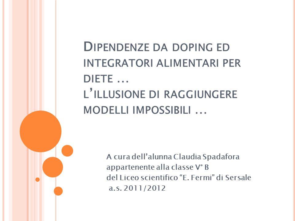 Dipendenze da doping ed integratori alimentari per diete … l'illusione di raggiungere modelli impossibili …