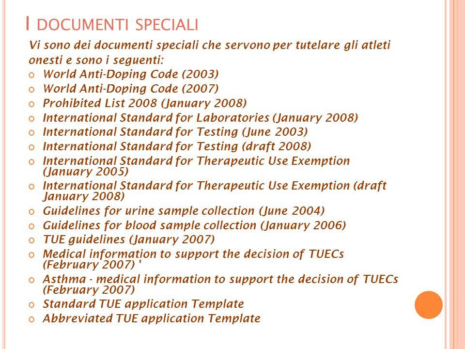 I documenti speciali Vi sono dei documenti speciali che servono per tutelare gli atleti. onesti e sono i seguenti: