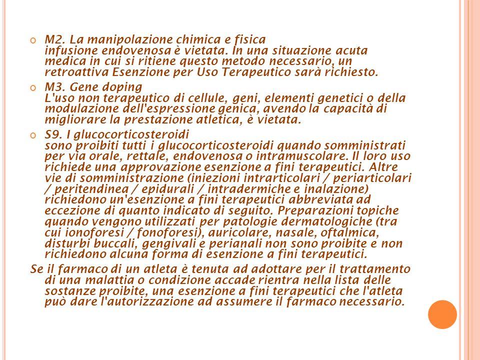 M2. La manipolazione chimica e fisica infusione endovenosa è vietata