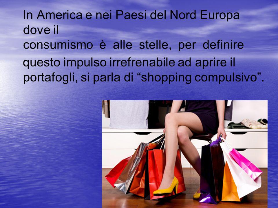 In America e nei Paesi del Nord Europa dove il consumismo è alle stelle, per definire