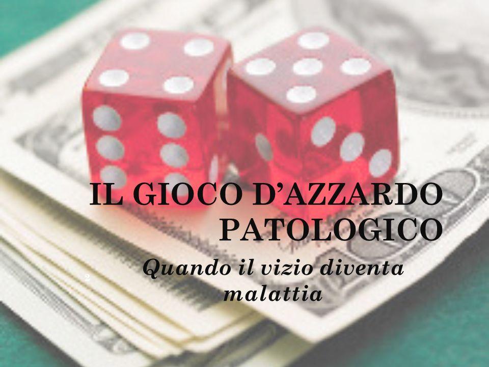 IL GIOCO D'AZZARDO PATOLOGICO