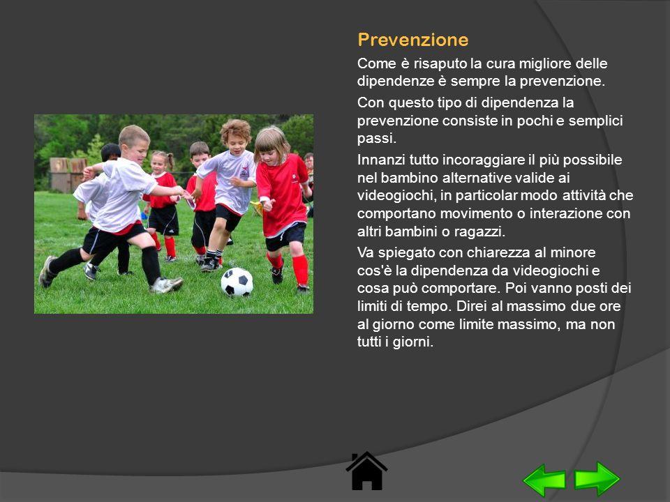 Prevenzione Come è risaputo la cura migliore delle dipendenze è sempre la prevenzione.