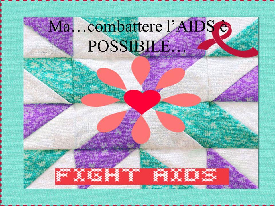 Ma…combattere l'AIDS è POSSIBILE…