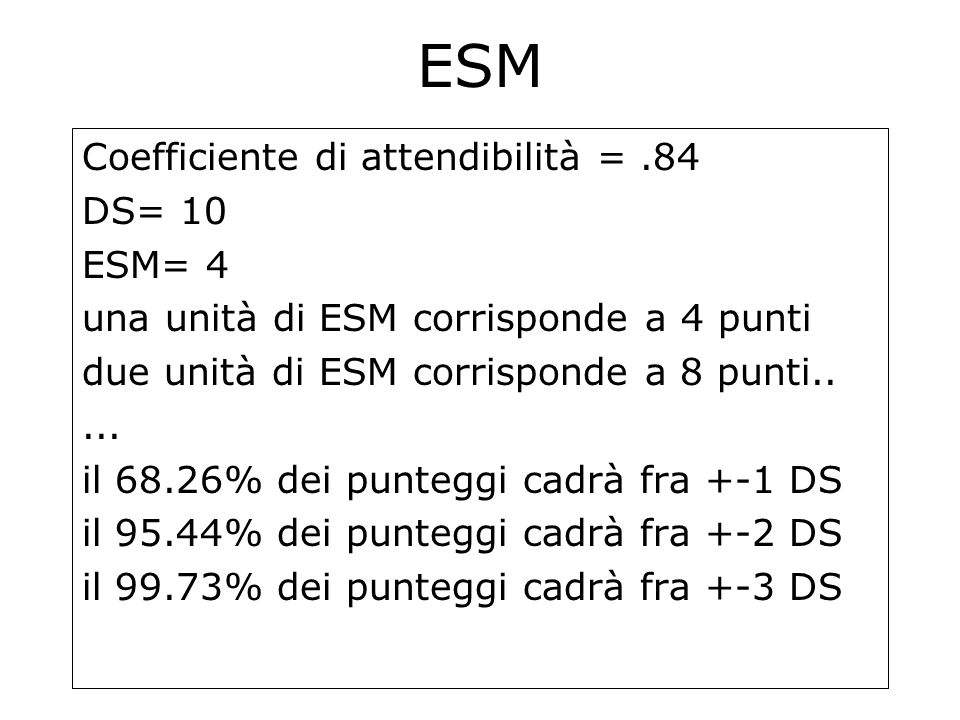 ESM Coefficiente di attendibilità = .84 DS= 10 ESM= 4