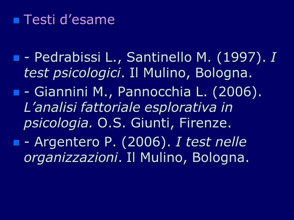 Testi d'esame - Pedrabissi L., Santinello M. (1997). I test psicologici. Il Mulino, Bologna.