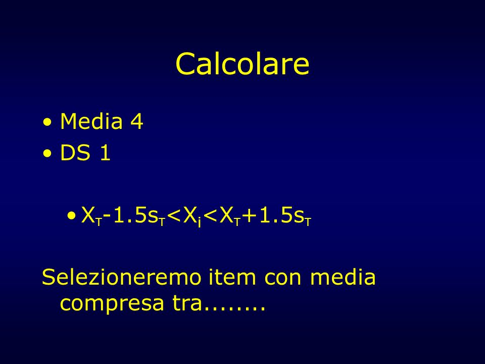 Calcolare Media 4 DS 1 XT-1.5sT<Xi<XT+1.5sT