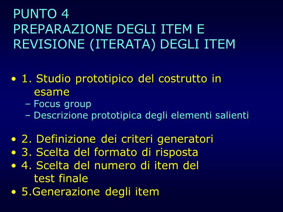 PUNTO 4 PREPARAZIONE DEGLI ITEM E REVISIONE (ITERATA) DEGLI ITEM