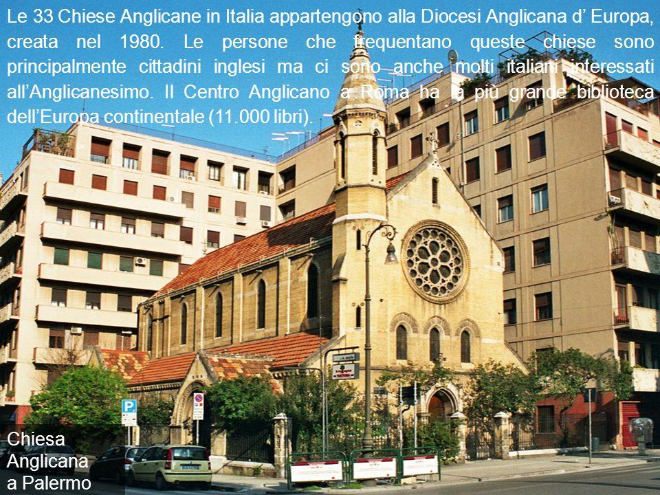 Le 33 Chiese Anglicane in Italia appartengono alla Diocesi Anglicana d' Europa, creata nel 1980. Le persone che frequentano queste chiese sono principalmente cittadini inglesi ma ci sono anche molti italiani interessati all'Anglicanesimo. Il Centro Anglicano a Roma ha la più grande biblioteca dell'Europa continentale (11.000 libri).