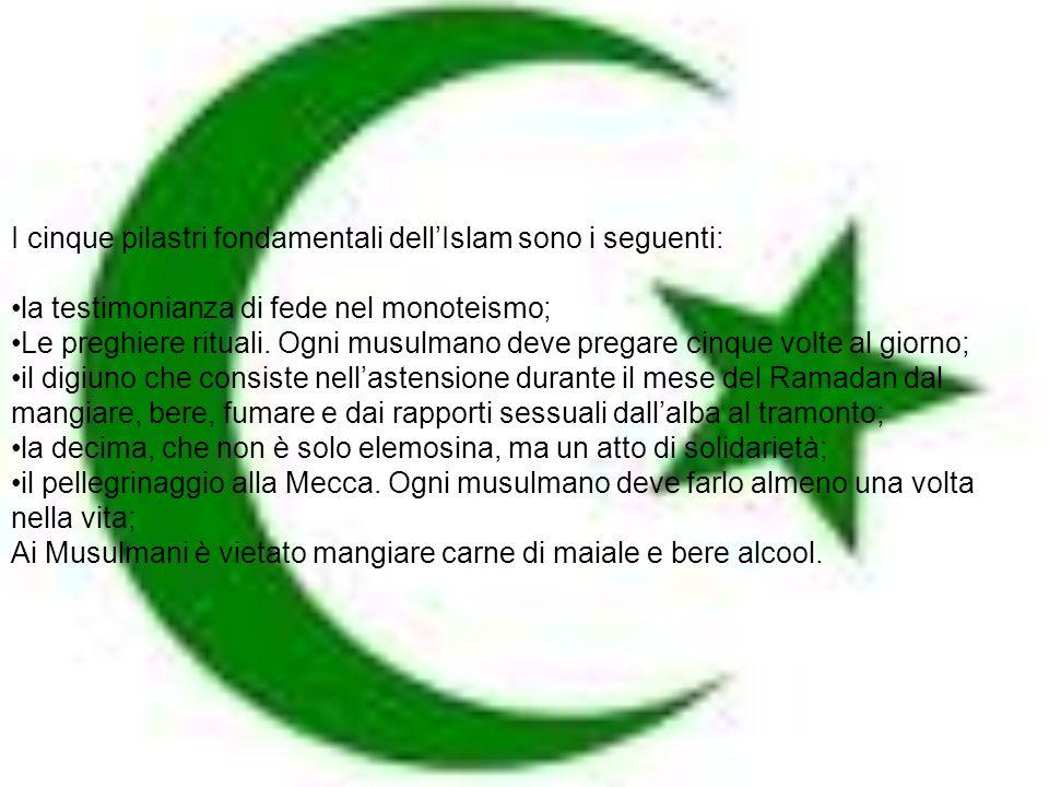 I cinque pilastri fondamentali dell'Islam sono i seguenti: