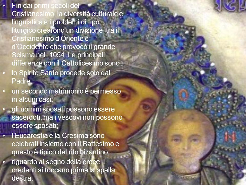 Fin dai primi secoli del Cristianesimo, la diversità culturale e linguistica e i problemi di tipo liturgico crearono un divisione tra il Cristianesimo d'Oriente e d'Occidente che provocò il grande Scisma nel 1054. Le principali differenze con il Cattolicesimo sono :