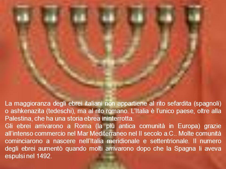 La maggioranza degli ebrei italiani non appartiene al rito sefardita (spagnoli) o ashkenazita (tedeschi), ma al rito romano. L'Italia è l'unico paese, oltre alla Palestina, che ha una storia ebrea ininterrotta.