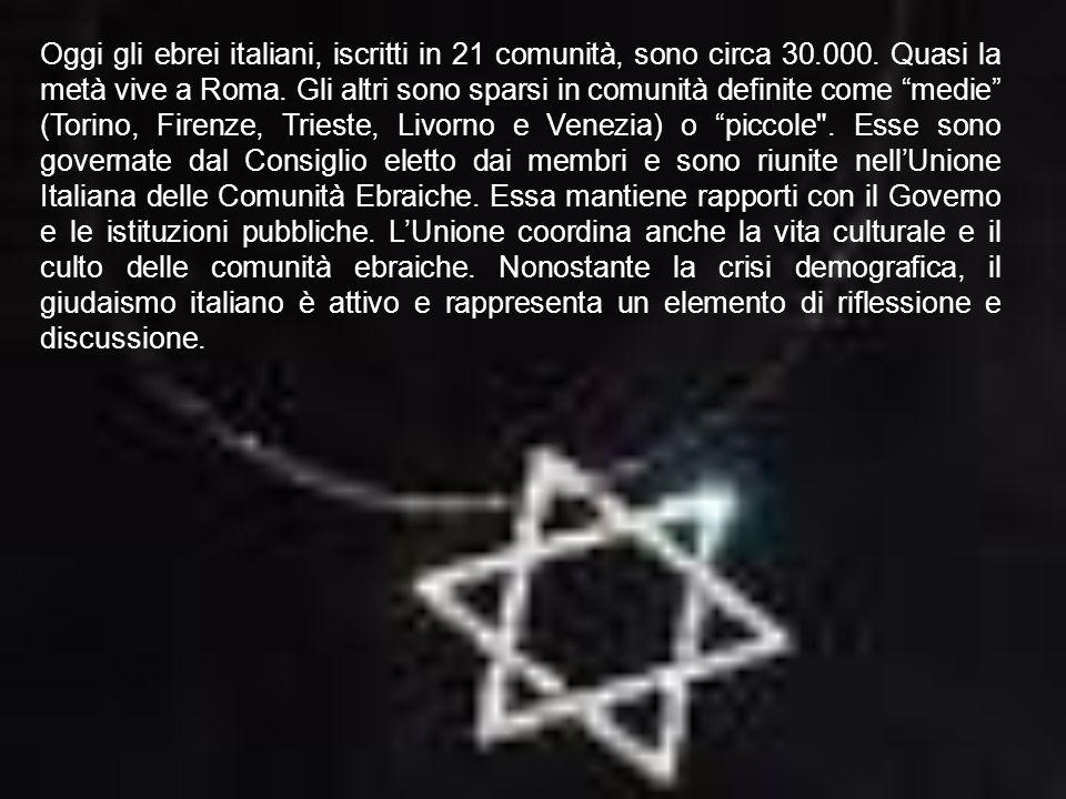 Oggi gli ebrei italiani, iscritti in 21 comunità, sono circa 30. 000