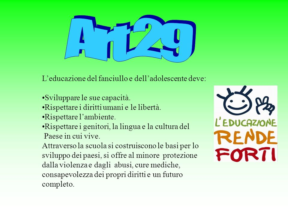 Art.29 L'educazione del fanciullo e dell'adolescente deve:
