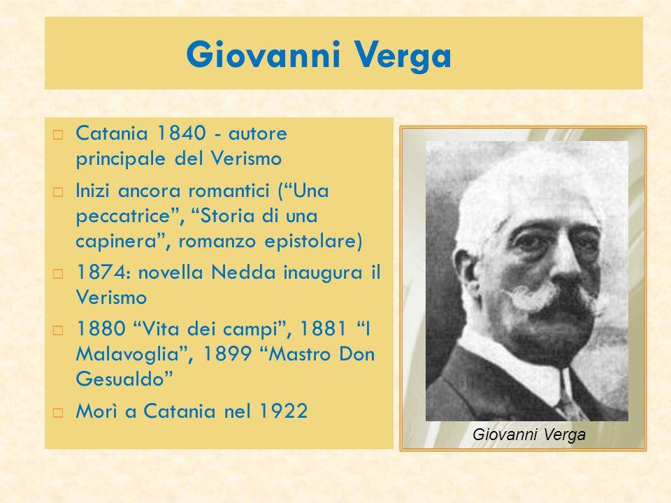 Giovanni Verga Catania 1840 - autore principale del Verismo