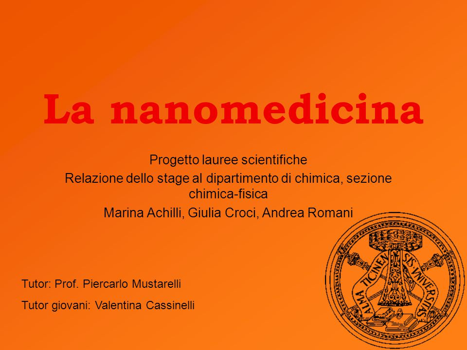 La nanomedicina Progetto lauree scientifiche