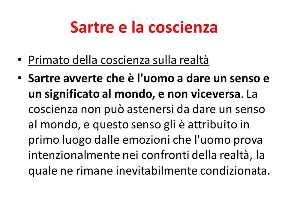 Sartre e la coscienza Primato della coscienza sulla realtà