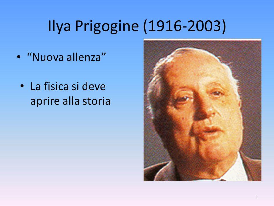 Ilya Prigogine (1916-2003) Nuova allenza