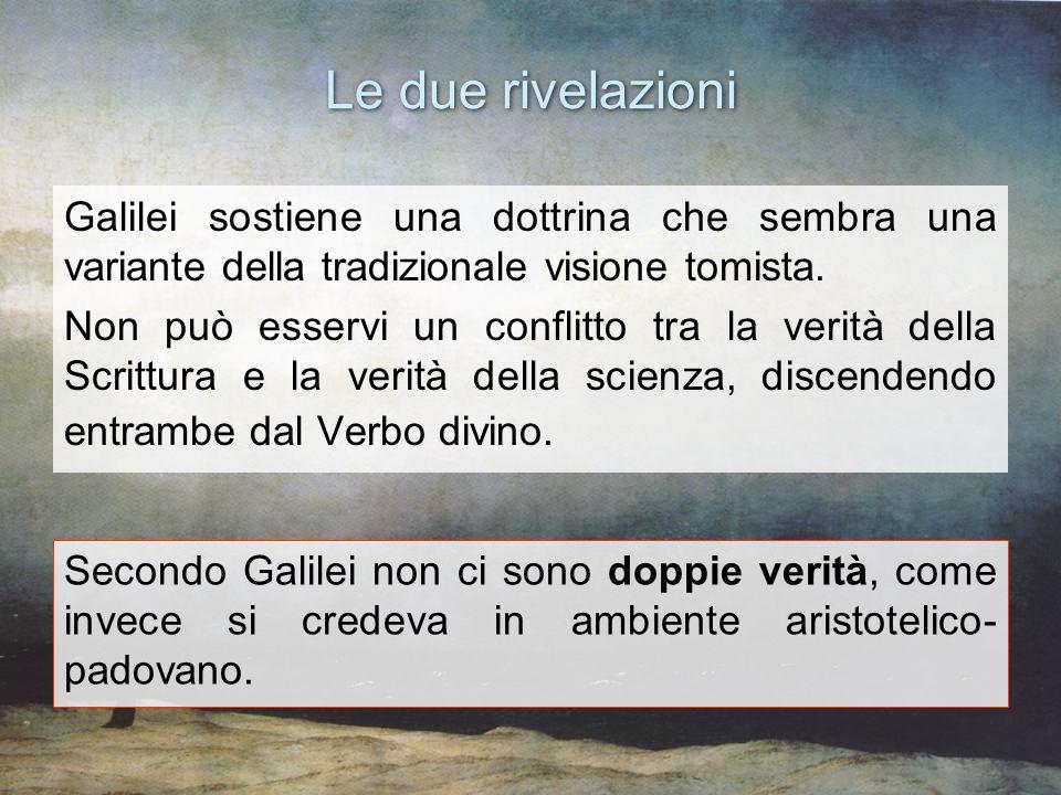 Le due rivelazioni Galilei sostiene una dottrina che sembra una variante della tradizionale visione tomista.