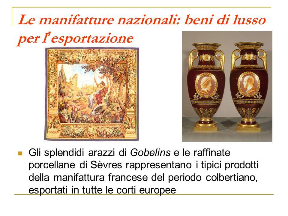 Le manifatture nazionali: beni di lusso per l'esportazione