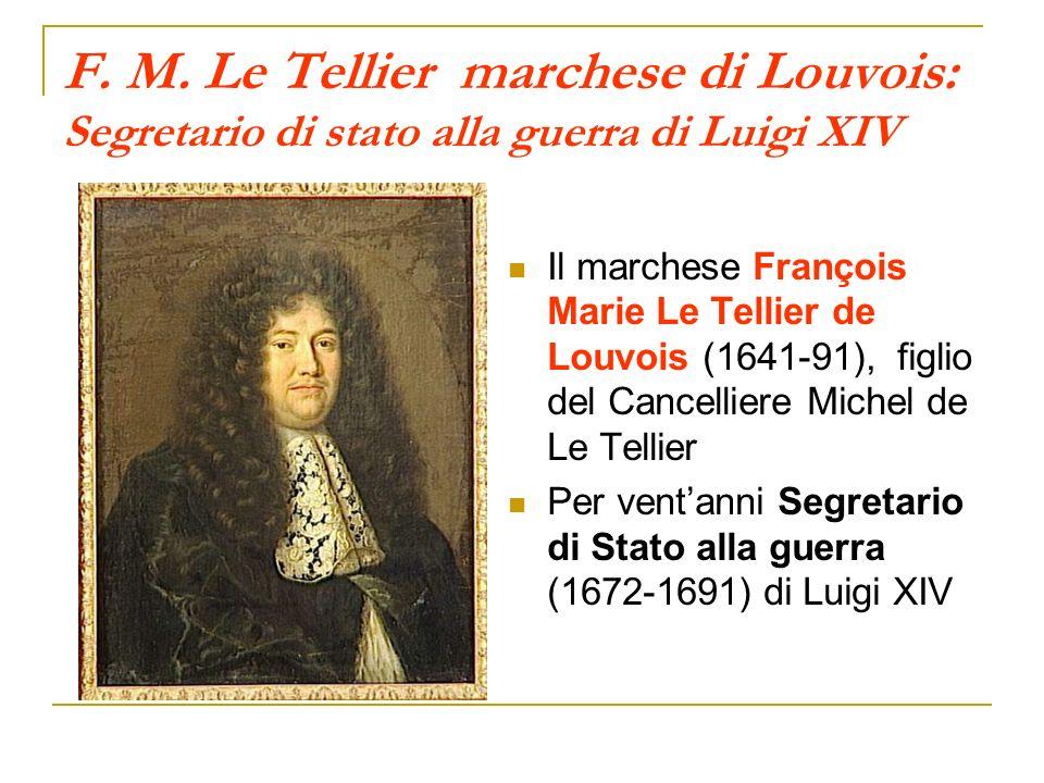 F. M. Le Tellier marchese di Louvois: Segretario di stato alla guerra di Luigi XIV
