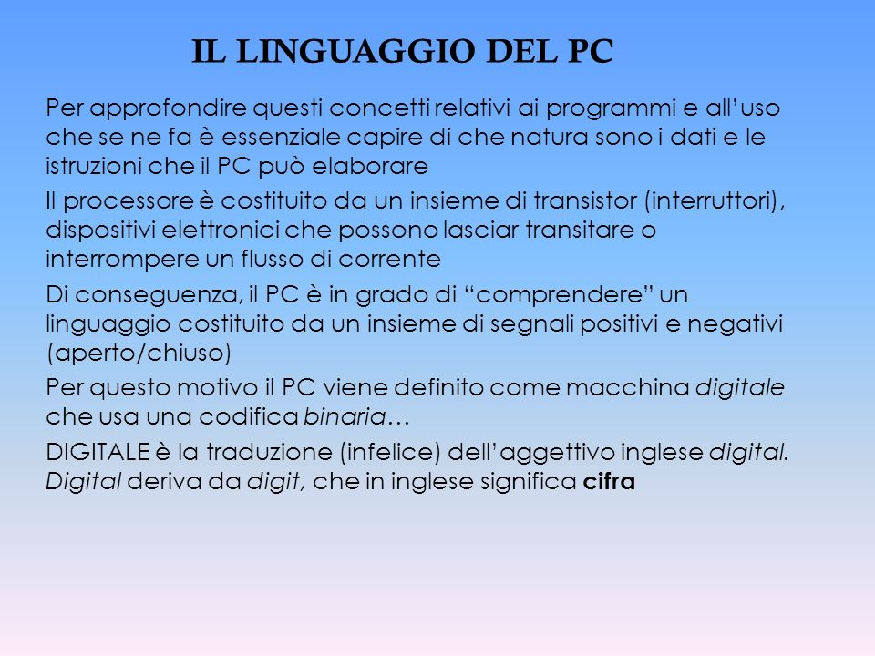 IL LINGUAGGIO DEL PC