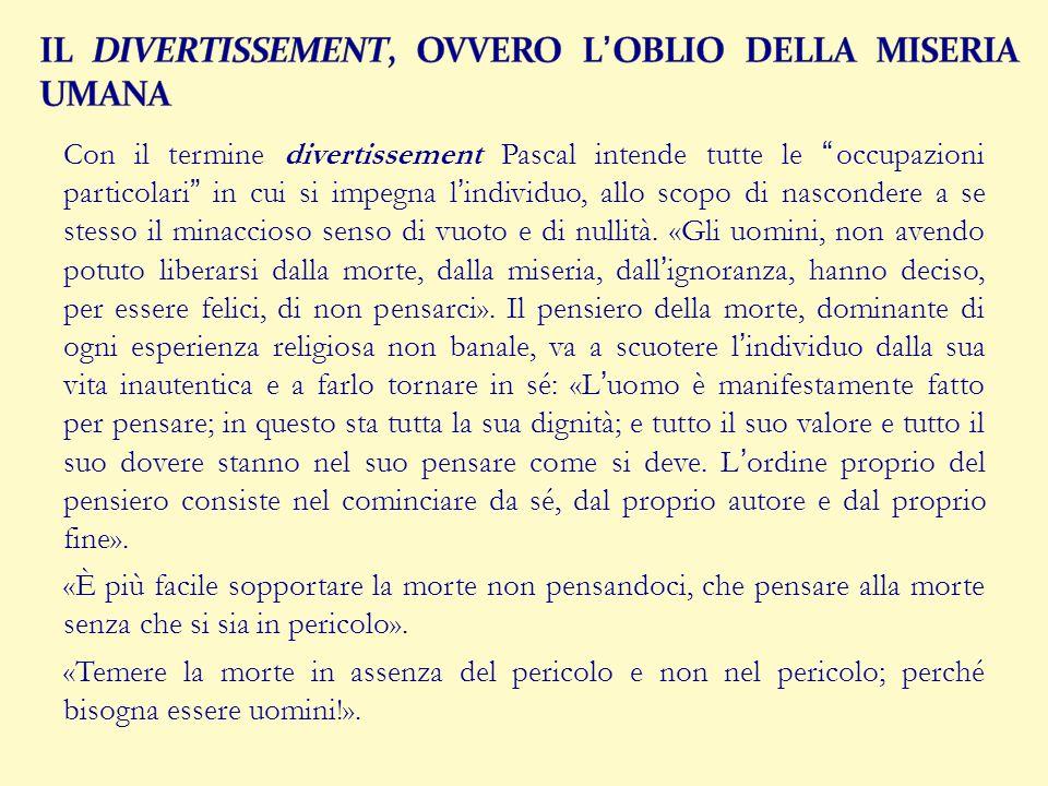 IL DIVERTISSEMENT, OVVERO L'OBLIO DELLA MISERIA UMANA