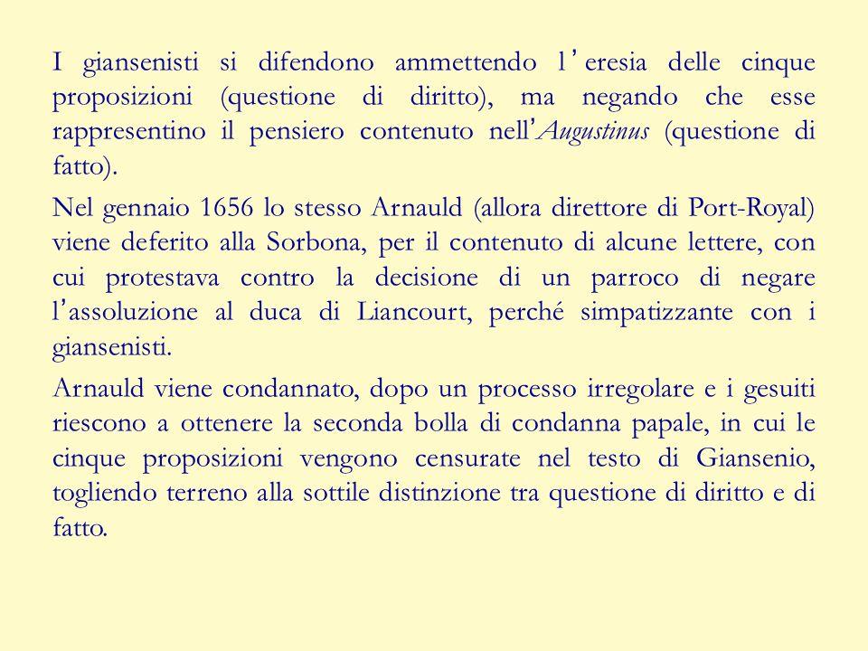 I giansenisti si difendono ammettendo l'eresia delle cinque proposizioni (questione di diritto), ma negando che esse rappresentino il pensiero contenuto nell'Augustinus (questione di fatto).