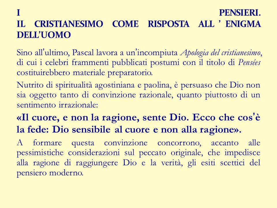 I PENSIERI. IL CRISTIANESIMO COME RISPOSTA ALL'ENIGMA DELL'UOMO