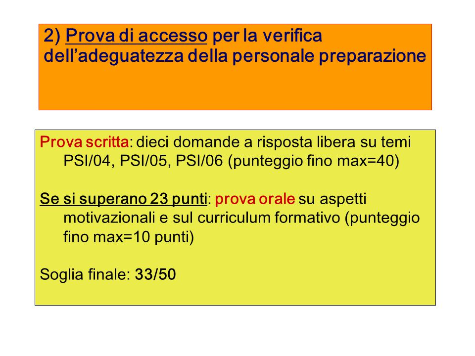 2) Prova di accesso per la verifica dell'adeguatezza della personale preparazione