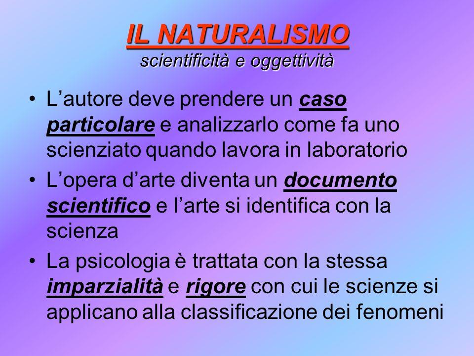 IL NATURALISMO scientificità e oggettività