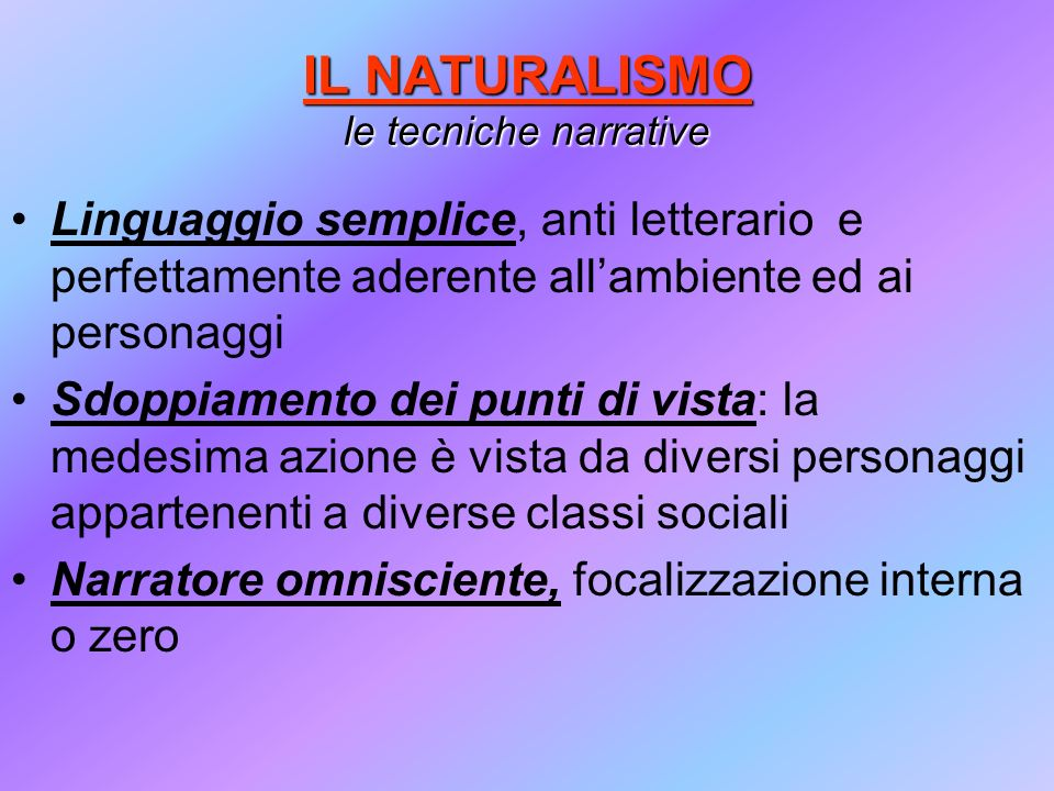 IL NATURALISMO le tecniche narrative