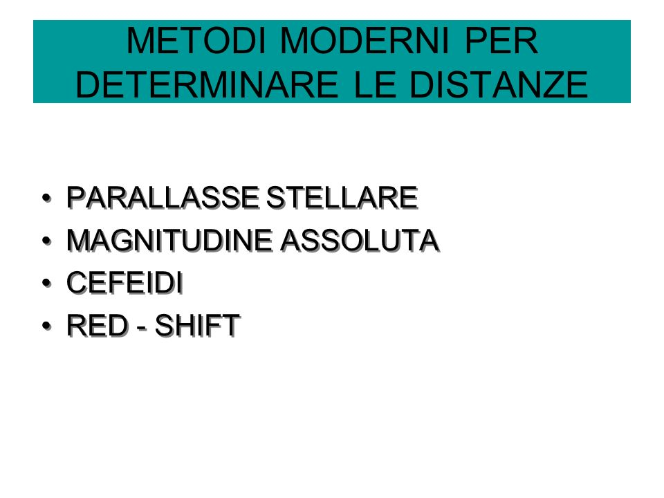 METODI MODERNI PER DETERMINARE LE DISTANZE