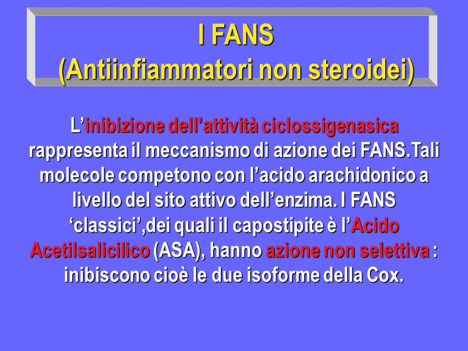 I FANS (Antiinfiammatori non steroidei)