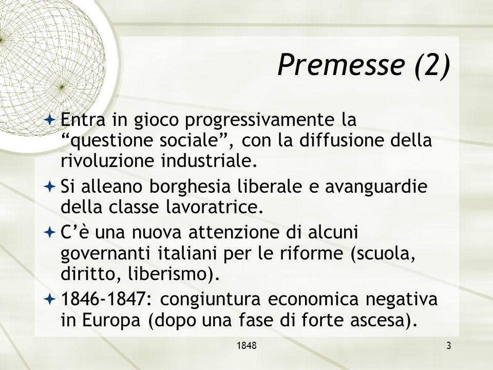 Premesse (2) Entra in gioco progressivamente la questione sociale , con la diffusione della rivoluzione industriale.