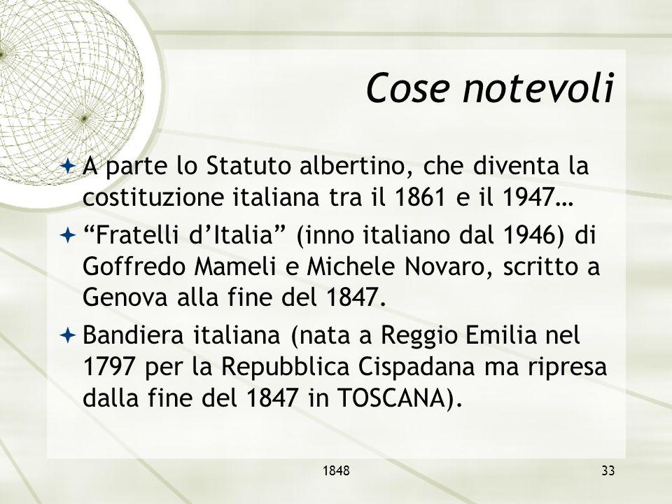 Cose notevoli A parte lo Statuto albertino, che diventa la costituzione italiana tra il 1861 e il 1947…