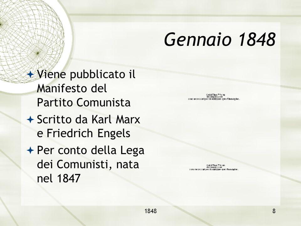 Gennaio 1848 Viene pubblicato il Manifesto del Partito Comunista