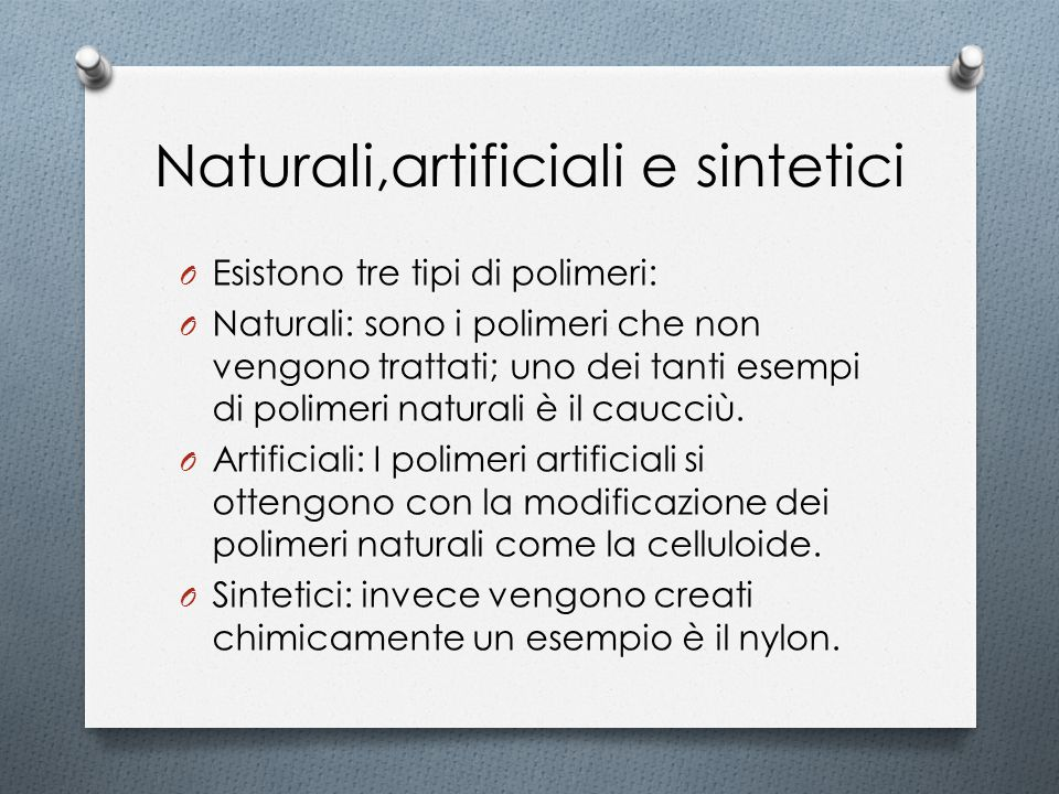 Naturali,artificiali e sintetici