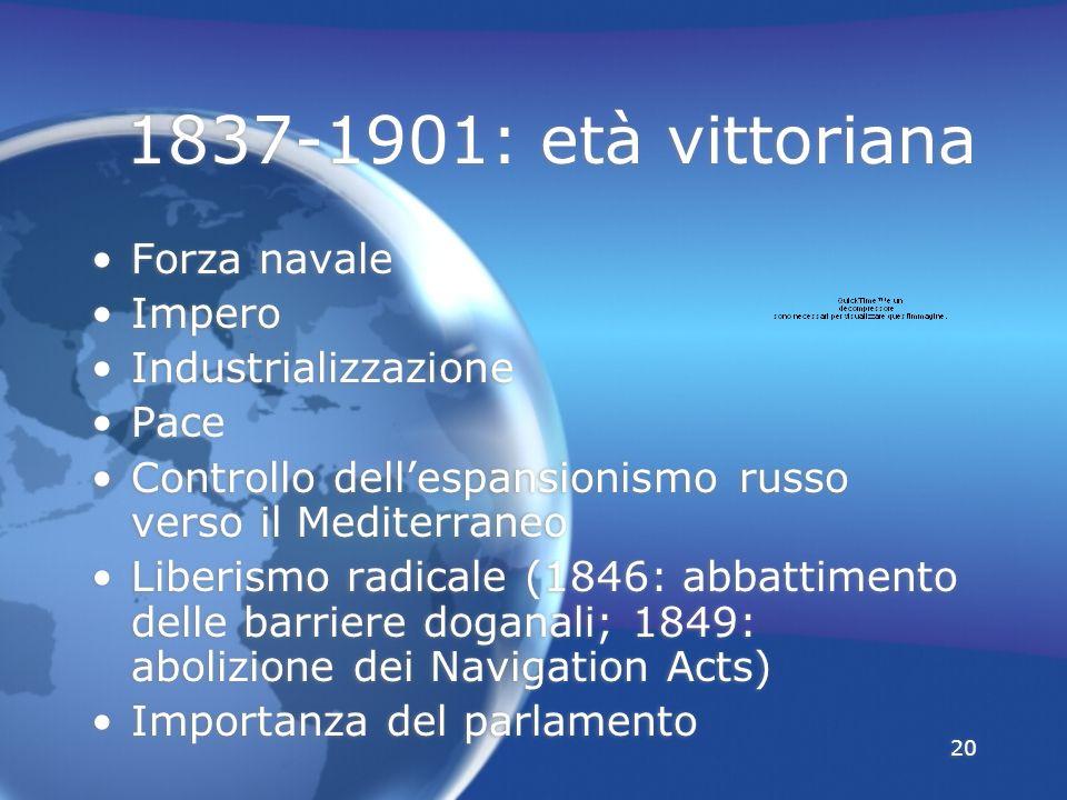 1837-1901: età vittoriana Forza navale Impero Industrializzazione Pace