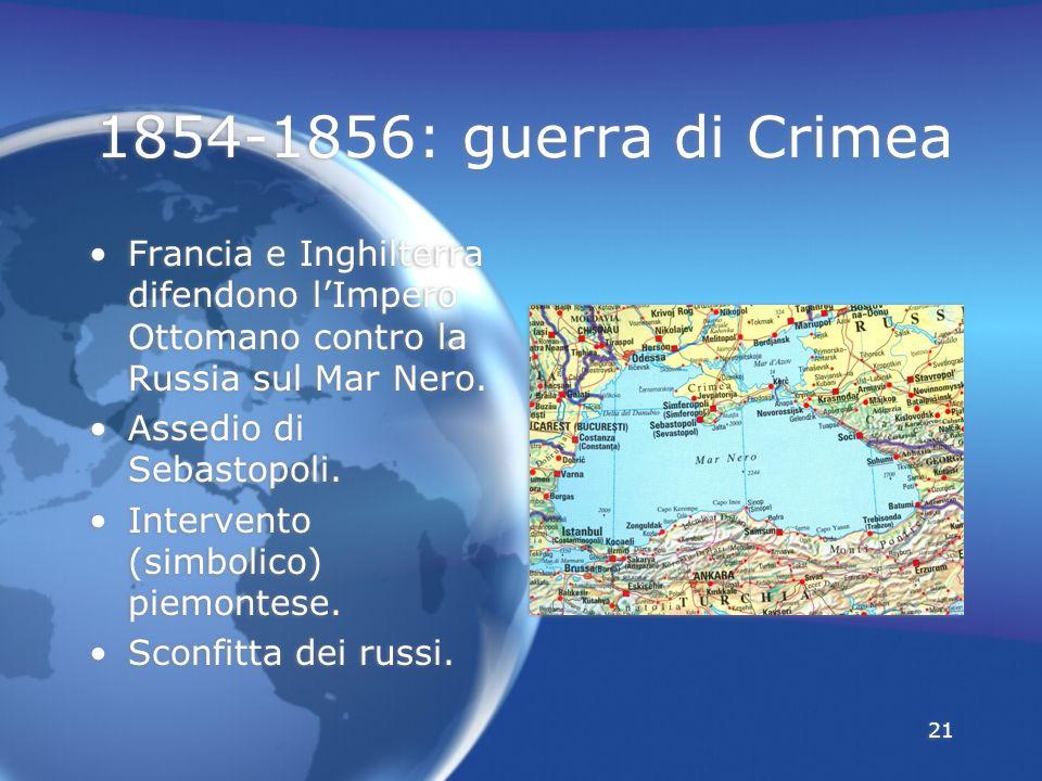 1854-1856: guerra di Crimea Francia e Inghilterra difendono l'Impero Ottomano contro la Russia sul Mar Nero.