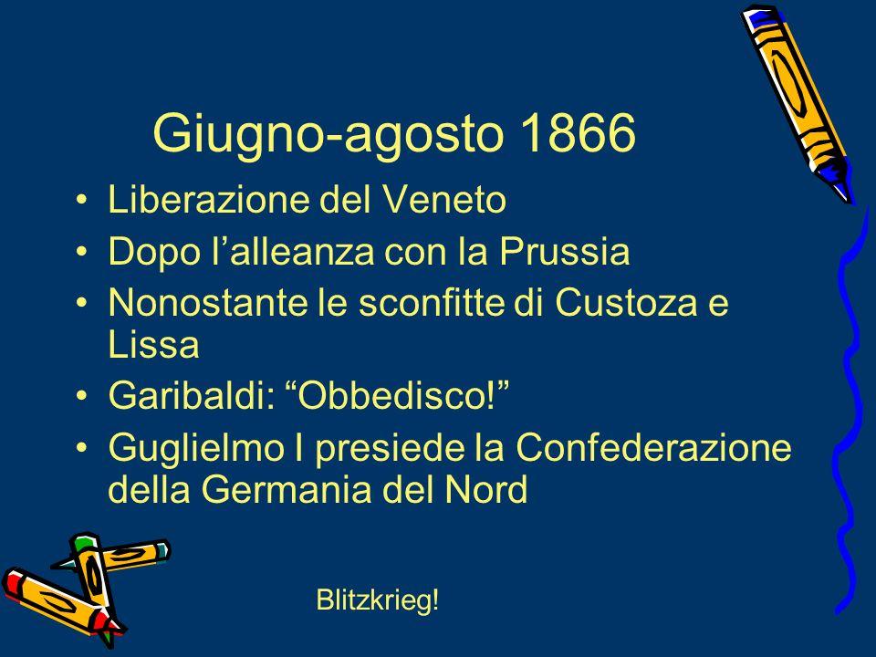 Giugno-agosto 1866 Liberazione del Veneto