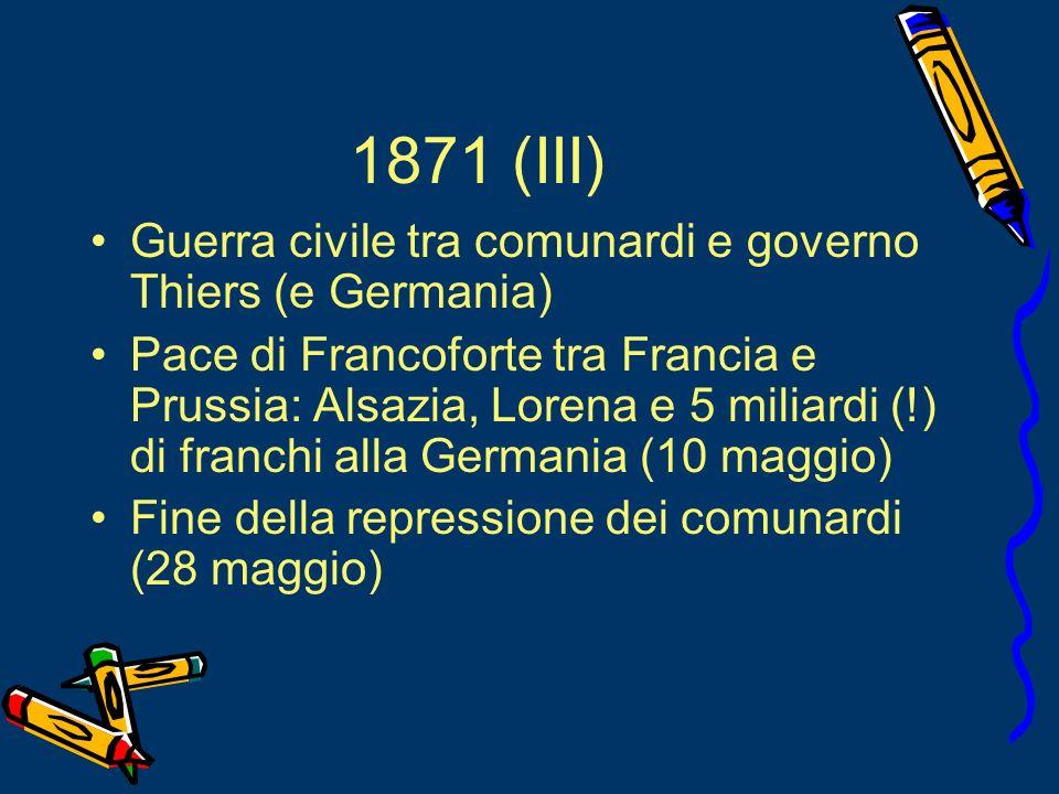 1871 (III) Guerra civile tra comunardi e governo Thiers (e Germania)