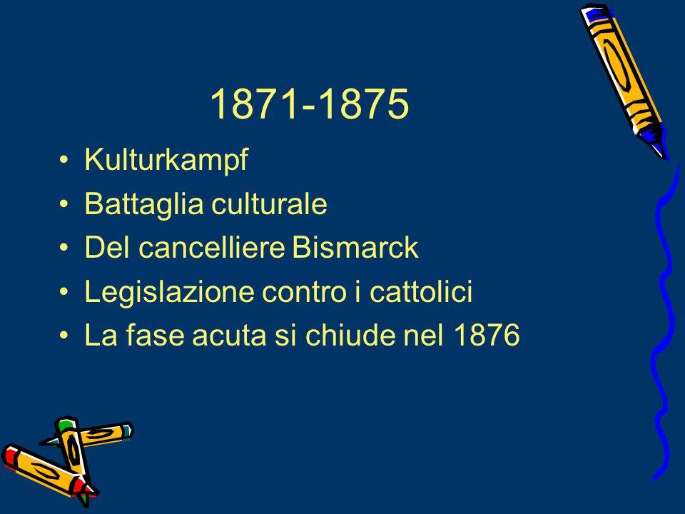 1871-1875 Kulturkampf Battaglia culturale Del cancelliere Bismarck