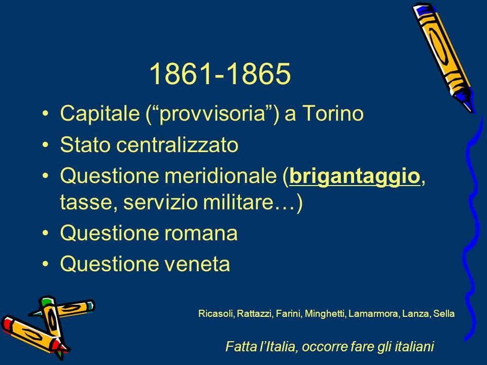 1861-1865 Capitale ( provvisoria ) a Torino Stato centralizzato