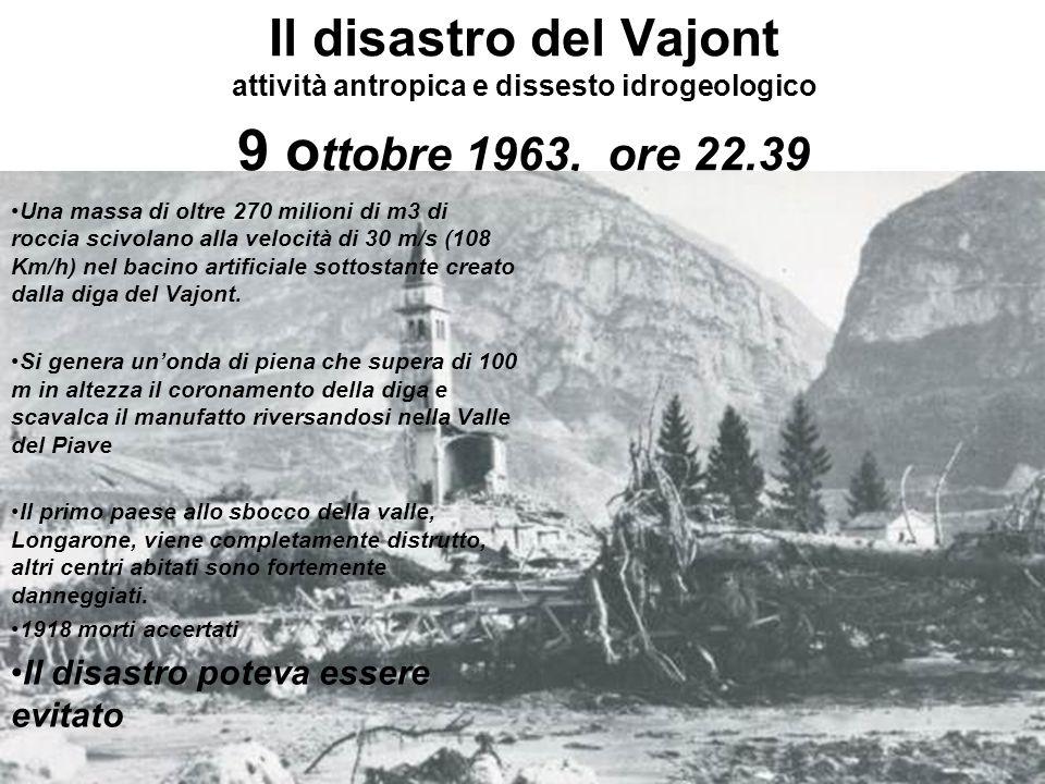 Il disastro del Vajont attività antropica e dissesto idrogeologico 9 ottobre 1963, ore 22.39