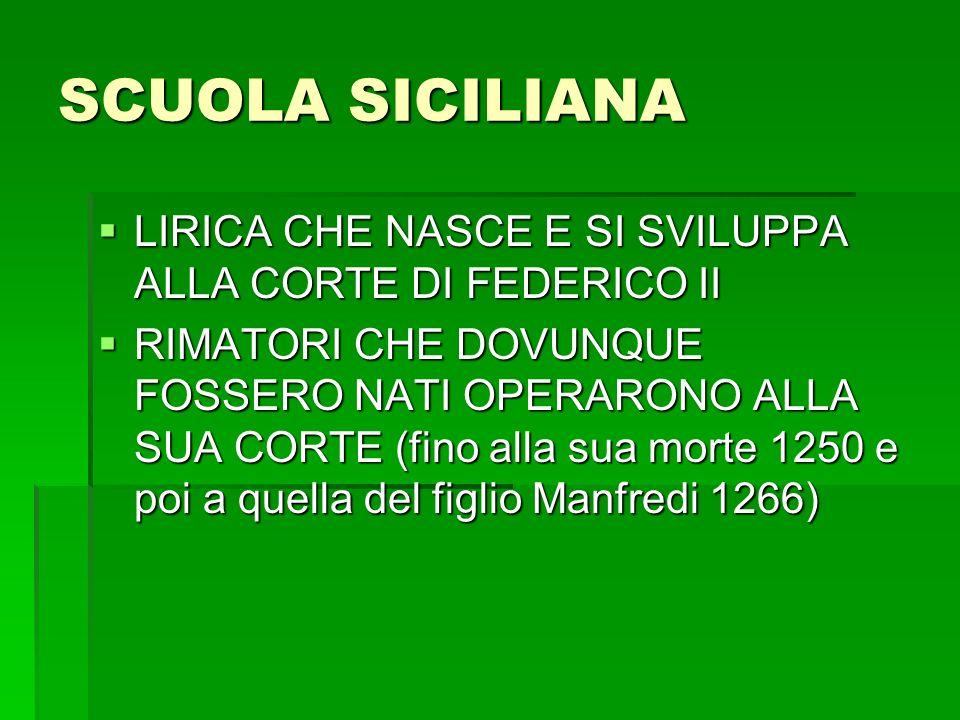 SCUOLA SICILIANA LIRICA CHE NASCE E SI SVILUPPA ALLA CORTE DI FEDERICO II.