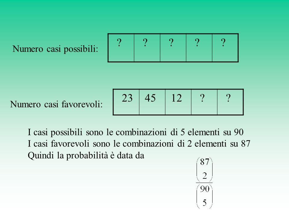 23 45 12 Numero casi possibili: Numero casi favorevoli: