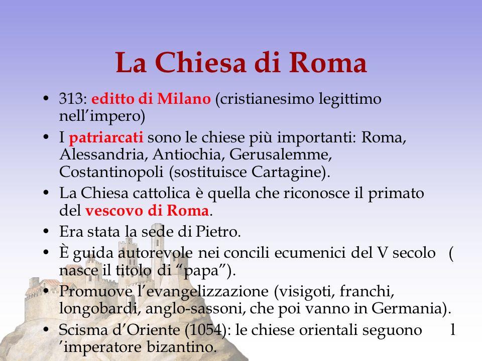 La Chiesa di Roma 313: editto di Milano (cristianesimo legittimo nell'impero)