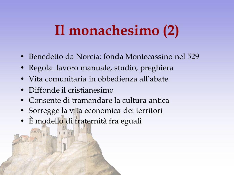 Il monachesimo (2) Benedetto da Norcia: fonda Montecassino nel 529